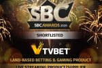 TVBET Is Shortlisted for 2 Nominations in SBC Awards 2020
